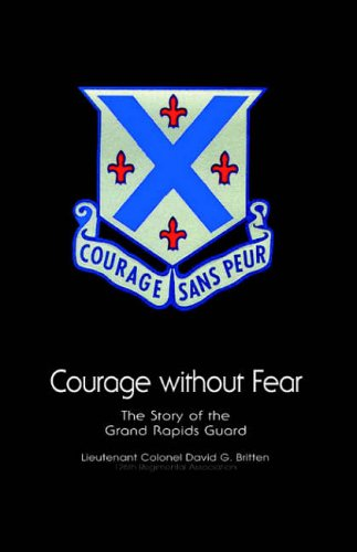 9781413454307: Courage Without Fear: The Story Of The Grand Rapids Guard