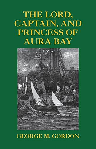 9781413455731: The Lord, Captain, And Princess Of Aura Bay