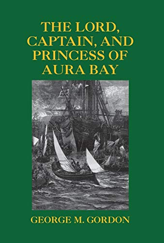 9781413455748: The Lord, Captain, and Princess of Aura Bay