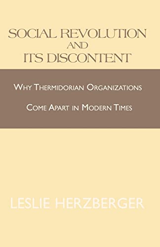 9781413455885: Social Revolution and Its Discontent: Why Thermidorian Organizations Come Apart in Modern Times