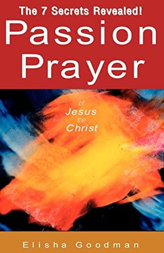 Passion Prayer of Jesus the Christ (Paperback or Softback)
