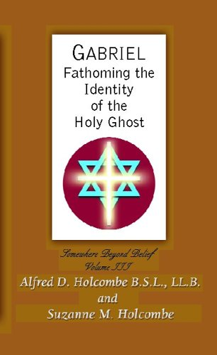 GABRIEL: Fathoming the Identity of The Holy Ghost: Alfred D. Holcombe and Suzanne M. Holcombe