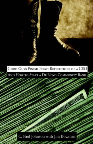 9781413458015: Good Guys Finish First: Reflections Of A CEO And How To Start A De Novo Community Bank
