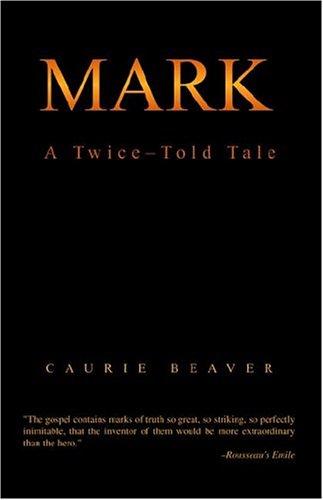 9781413460940: Mark: A Twice Told Tale