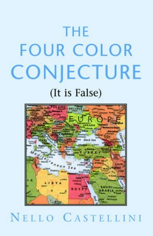 9781413462036: The Four Color Conjecture: It Is False