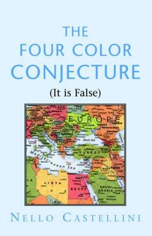 9781413462043: The Four Color Conjecture: It Is False