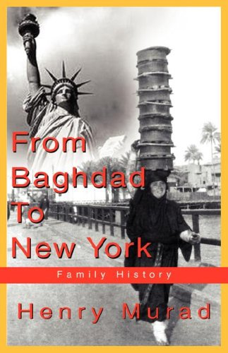 9781413462340: From Baghdad To New York