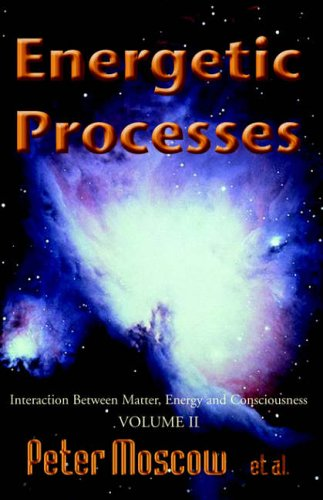Energetic Processes, Volume 2: Interaction Between Matter,: Peter Moscow