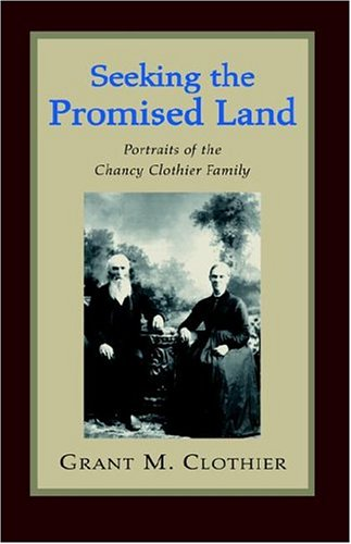 9781413463019: Seeking The Promised Land: Portraits Of The Chancy Clothier Family