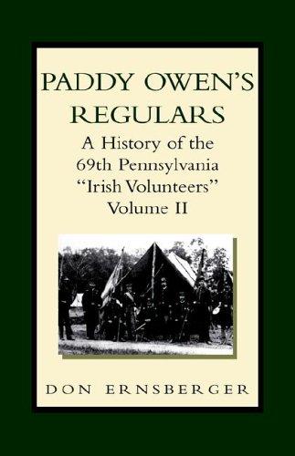 9781413463330: Paddy Owen's Regulars: A History Of The 69th Pennsylvania Irish Volunteers
