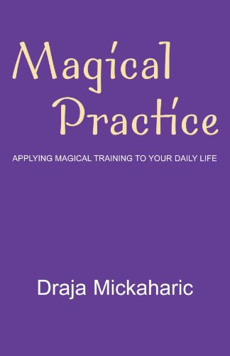 9781413464764: Magical Practice: Applying Magical Training To Your Daily Life