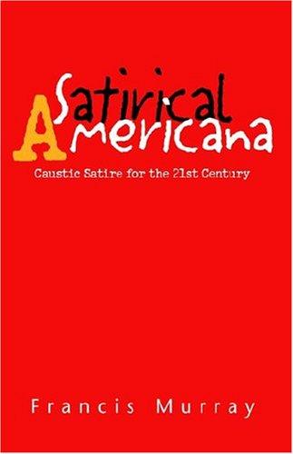 9781413464818: Satirical Americana