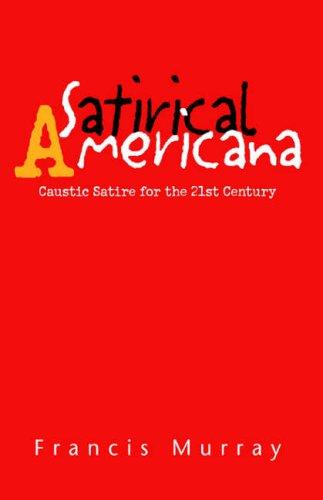 9781413464825: Satirical Americana