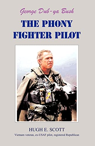 9781413465167: George, Dub-ya Bush THE PHONY FIGHTER PILOT