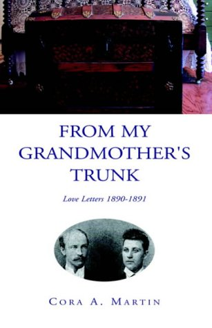 9781413465419: From My Grandmother's Trunk: Love Letters 1890-1891