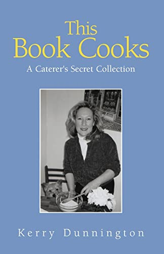 This Book Cooks A Caterer's Secret Collection