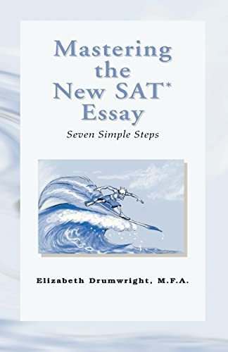 9781413465822: Mastering the New SAT Essay: Seven Simple Steps