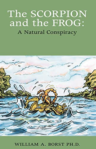 9781413466201: The Scorpion and the Frog: A Natural Conspiracy