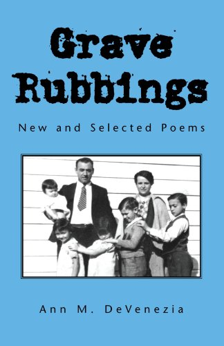 Grave Rubbings: New and Selected Poems: Ann M de