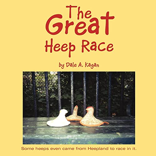 The Great Heep Race: Dale A. Kagan