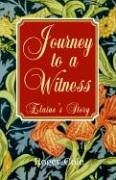 Journey To A Witness: Elain's Story (9781413469530) by Roger Cole