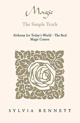 9781413469790: Magic...The Simple Truth: Alchemy for Today's World - The Real Magic Course