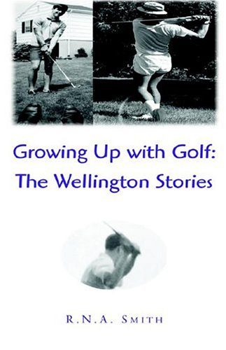 9781413470048: Growing Up With Golf: The Wellington Stories