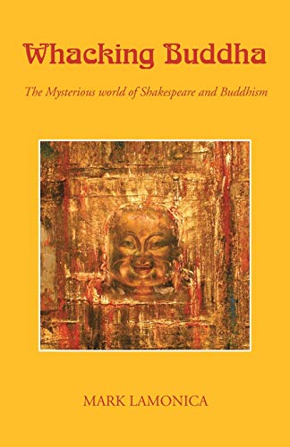 9781413470352: Whacking Buddha: The Mysterious world of Shakespeare and Buddhism
