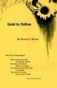 Gold to Refine: Richard V. Shriver
