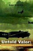 9781413472783: Untold Valor