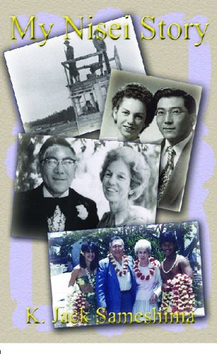 9781413474800: My Nisei Story: A Journey of Great Satisfaction