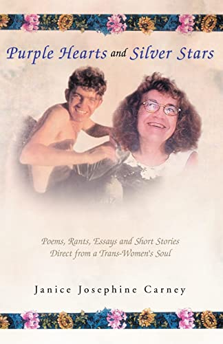 9781413475487: Purple Hearts and Silver Stars: Poems, Rants, Essays and Silver Stars Direct from a Trans-Women's Soul