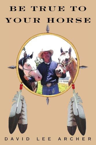 Be True to Your Horse: David Lee Archer