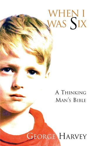 9781413477702: When I Was Six | A Thinking Mans Bible