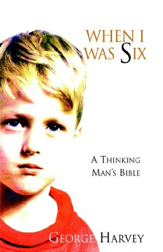 9781413477719: When I Was Six | A Thinking Mans Bible