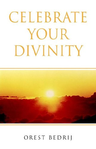 9781413481723: Celebrate Your Divinity: The Nature of God and the Theory of Everything