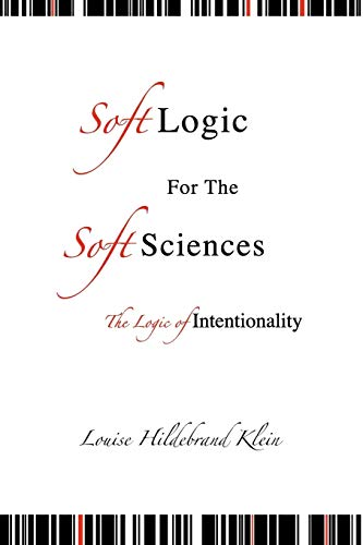 "Soft"""" Logic for the """"Soft"""" Sciences or The Logic"