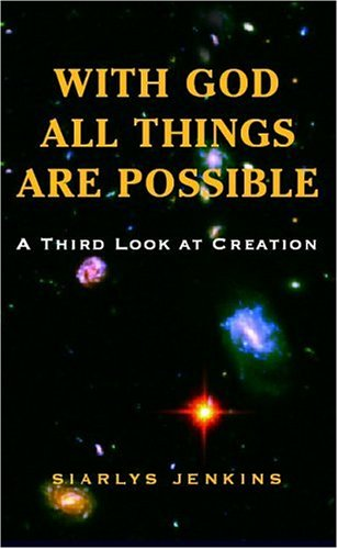 9781413482201: With God All Things Are Possible: A Third Look at Creation