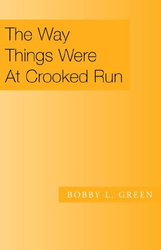 The Way Things Were at Crooked Run (1413482546) by Green, Bob