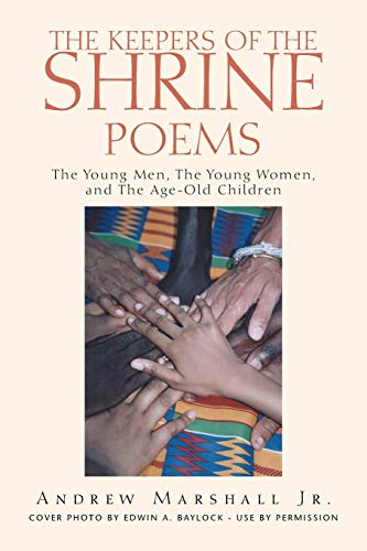 9781413483147: THE KEEPERS OF THE SHRINE POEMS: The Young Men, The Young Women, and The Age-Old Children