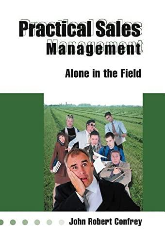 Practical Sales Management: John Robert Confrey