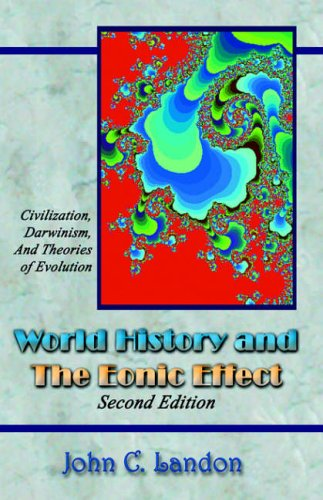 9781413484137: World History and the Eonic Effect: Civilization, Darwinism, and Theories of Evolution