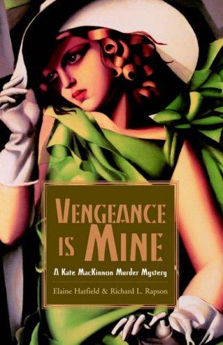 Vengeance Is Mine: A Kate MAC Kinnon Murder Mystery: Elaine Hatfield