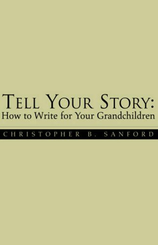 9781413485363: Tell Your Story: How to Write for Your Grandchildren