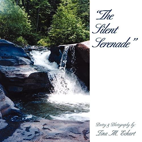 The Silent Serenade: Tina M. Eckart