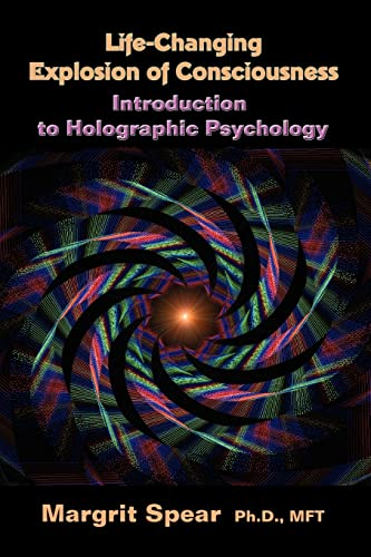 9781413486094: Life-Changing Explosion of Consciousness: Introduction to Holographic Psychology