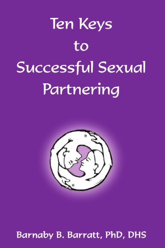 9781413486193: Ten Keys to Successful Sexual Partnering: Includes ''Notes on Risk-Reductive Sexual Practices''