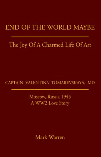 End Of The World Maybe: The Joy of a Charmed Life of Art (1413487963) by Mark Warren