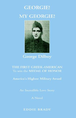 9781413488104: Georgie! My Georgie!: The First Greek-american to Win the Medal of Honor