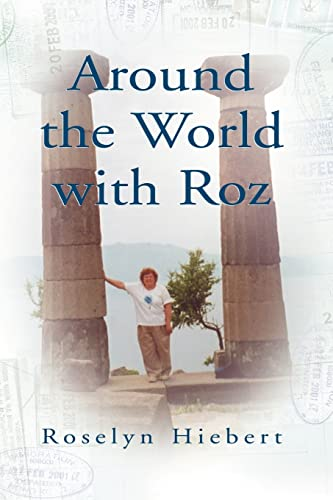 Around the World with Roz: Hiebert, Roselyn